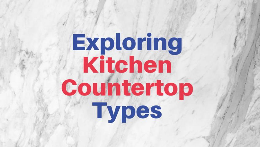 exploring kitchen countertops